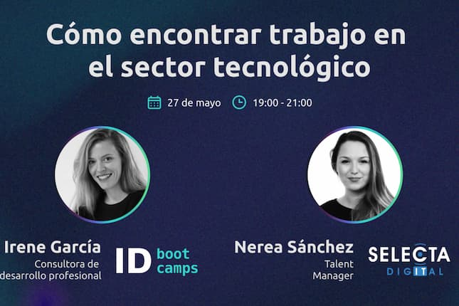 """""""Cómo encontrar trabajo en el sector tecnológico"""", el nuevo workshop de ID Bootcamps"""