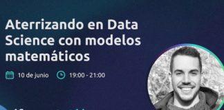 """""""Aterriza en Data Science con modelos matemáticos"""", el nuevo workshop online de ID Bootcamps"""