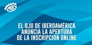 El Ojo de Iberoamérica 2021 abre inscripciones hasta el 27 de agosto